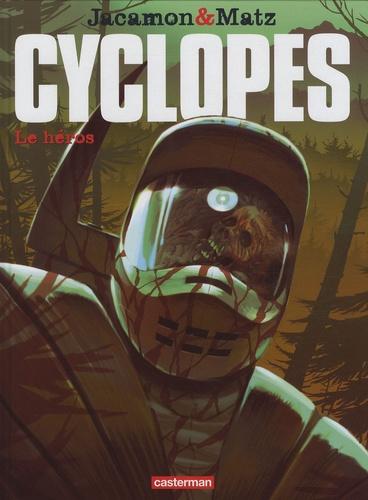 Luc Jacamon et  Matz - Cyclopes Tome 2 : Le héros.