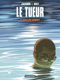Luc Jacamon et  Matz - Le Tueur Tome 12 : La main qui nourrit.