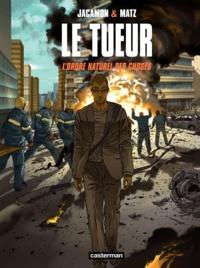 Luc Jacamon et  Matz - Le Tueur Tome 8 : L'ordre naturel des choses.