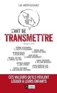 Luc Jacob-Duvernet et Luc Jacob-Duvernet - L'art de transmettre.