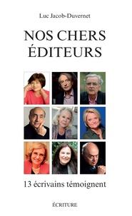 Luc Jacob-Duvernet - Nos chers éditeurs.