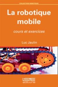 La robotique mobile - Cours et exercices.pdf