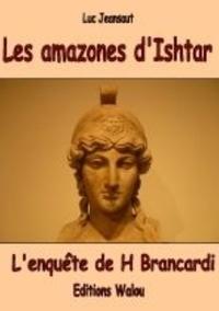 Luc Jeansaut - Les amazones d'Ishtar.