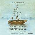 Luc K. Audebrand - Le management responsable - Une approche axiologique.