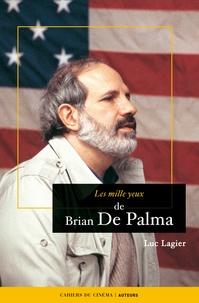 Luc Lagier - Brian de Palma.