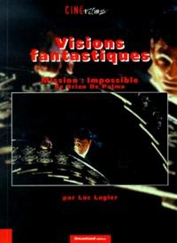 """Luc Lagier - Visions fantastiques - """"Mission impossible"""" de Brian De Palma."""