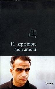 Luc Lang - 11 septembre, mon amour.