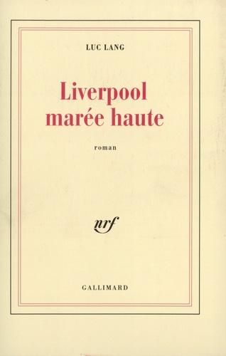 Luc Lang - Liverpool marée haute.