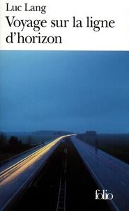 Luc Lang - Voyage sur la ligne d'horizon.