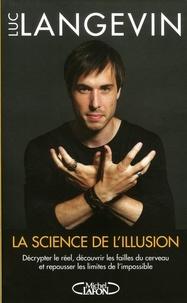 Luc Langevin et Anna Topaloff - La science de l'illusion.