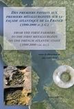 Luc Laporte - Des premiers paysans aux premiers métallurgistes sur la façade atlantique de la France (3500-2000 avant J-C).