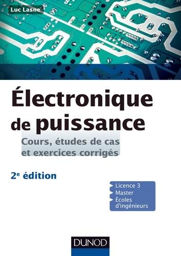 Luc Lasne - Electronique de puissance - 2e éd - Cours, études de cas et exercices corrigés.
