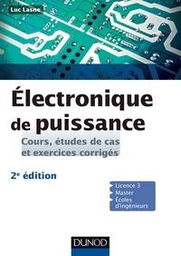 Luc Lasne - Electronique de puissance - Cours, études de cas et exercices corrigés.