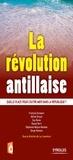Luc Laventure - La révolution antillaise - Quelle place pour l'Outre-mer dans la République ?.