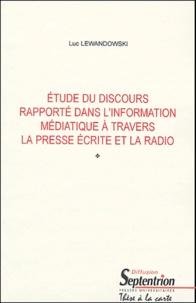 Luc Lewandowski - Etude du discours rapporté dans l'information médiatique à travers la presse écrite et la radio.