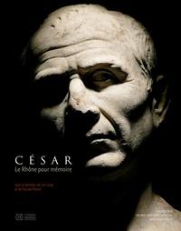 Luc Long et Pascale Picard - César, le Rhône pour mémoire - Vingt ans de fouilles dans le fleuve à Arles.