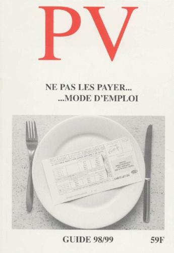 Luc Lyothier - PV, NE PAS LES PAYER... Mode d'emploi, Guide 1998/1999.