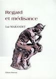 Luc Marandet - Regard et médisance.