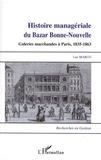 Luc Marco - Histoire managériale du Bazar Bonne-Nouvelle - Galeries marchandes à Paris, 1835-1863.