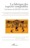 Luc Marco et Samuel Sponem - La fabrique des experts-comptables - Une histoire de l'INTEC 1931-2011.