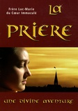 Luc-Marie Perrier et Jean-Baptiste Du Jonchay - La prière, une divine aventure.