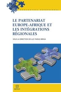 Luc Marius Ibriga - Le partenariat Europe-Afrique et les intégrations régionales.