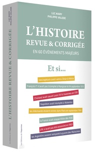 Luc Mary et Philippe Valode - L'histoire revue et corrigée - En 60 évènements majeurs.