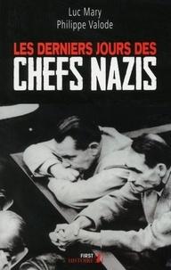 Luc Mary et Philippe Valode - Les Derniers Jours des chefs nazis.