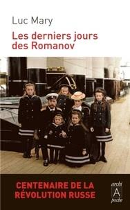 Luc Mary - Les derniers jours des Romanov.