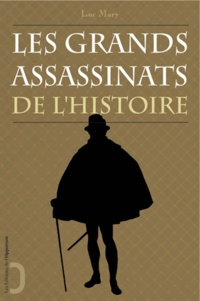 Luc Mary - Les grands assassinats de l'histoire.