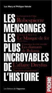 Luc Mary et Philippe Valode - Les mensonges les plus incroyables de l'histoire.