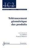 Luc Mathieu et François Villeneuve - Tolérancement géométrique des produits.