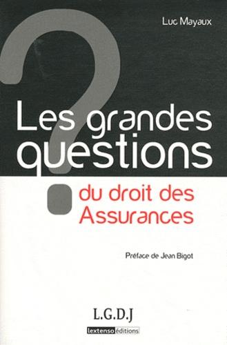 Luc Mayaux - Les grandes questions du droit des Assurances.