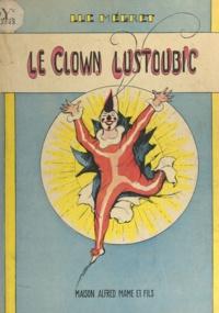 Luc Mégret - Le clown Lustoubic.