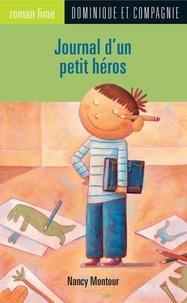 Luc Mélanson et Nancy Montour - Journal d'un petit héros.