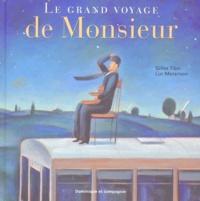 Luc Mélanson et Gilles Tibo - Le grand voyage de Monsieur.