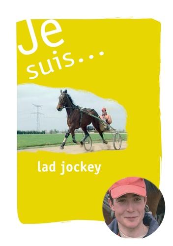 Luc Millet - Je suis... lad-jockey.