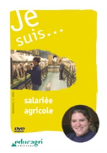 Luc Millet - Je suis... salariée agricole.