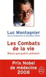 Luc Montagnier - Les Combats de la vie - Mieux que guérir, prévenir.