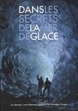 Luc Moreau et Louis Reynaud - Dans les secrets de la Mer de Glace.