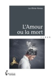 Luc Moreau - L'Amour ou la mort.