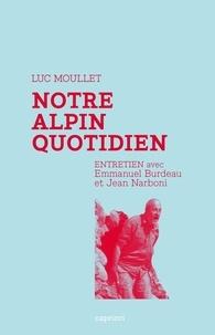 Luc Moullet - Notre alpin quotidien - Entretien avec Emmanuel Burdeau et Jean Narboni.