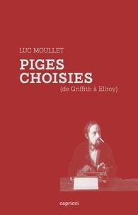 Luc Moullet - Piges choisies - (De Griffith à Ellroy).