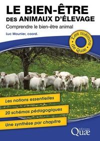 Luc Mounier - Le bien-être des animaux d'élevage - Comprendre le bien-être animal.