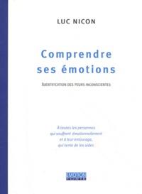 Luc Nicon - Comprendre ses émotions - Identification des peurs inconscientes.