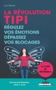 Téléchargez des ebooks gratuitement par isbn La révolution TIPI  - Régulez vos émotions, dépassez vos blocages par Luc Nicon  9791028510749