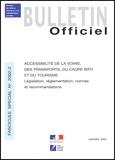 Luc Nigay et Catherine Bachelier - Bulletin officiel N° 2002-2 : Accessibilité de la voirie, des transports, du cadre bâti et du tourisme. - Législation, réglementation, normes et recommandations.