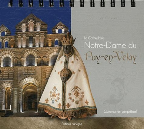 Luc Olivier - La Cathédrale Notre-Dame du Puy-en-Velay - Calendrier perpétuel.