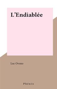 Luc Ovono - L'Endiablée.