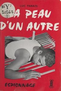 Luc Parain - La peau d'un autre.
